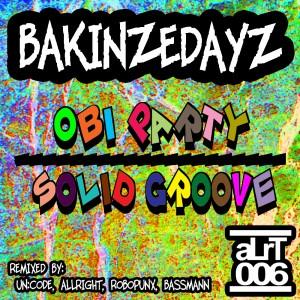 BAKINZEDAYZ - OBI Party:Solid Groove [aLrT006] artwork