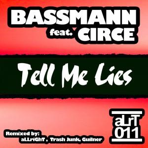 Bassmann-feat.-Circe---Tell-Me-lies-aLrT-011-6 FIXED