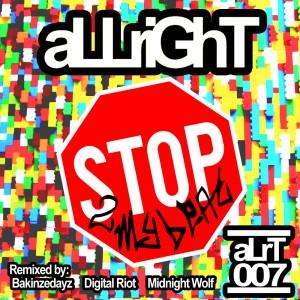 aLLriGhT - stop 2 my beat aLrT 007 3